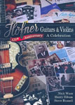 Höfner Guitars and Violins: A Celebration 125th Anniversary